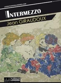 Jean Giraudoux - Intermezzo.
