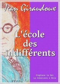 Jean Giraudoux - L'école des indifférents.