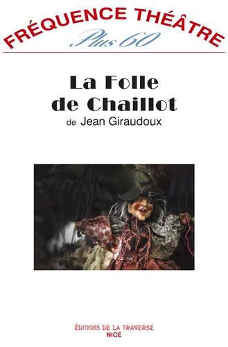 Jean Giraudoux - La Folle de Chaillot.