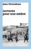 Jean Giraudoux - Lectures pour une ombre.