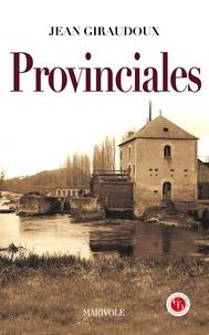 Jean Giraudoux - Provinciales.
