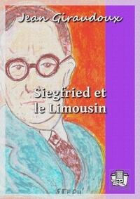 Jean Giraudoux - Siegfried et le Limousin.