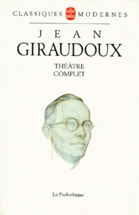Jean Giraudoux - Théâtre complet.