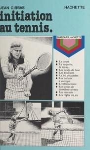 Jean Girbas et Maurice Campan - Initiation au tennis.