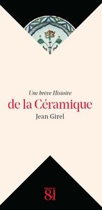 Jean Girel - Une brève Histoire de la céramique.