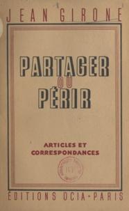 Jean Girone - Partager ou périr - Articles et correspondances.