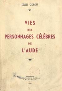 Jean Girou - Vies des personnages célèbres de l'Aude.