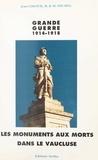 Jean Giroud et Raymond Michel - Les monuments aux morts de la guerre 1914-1918 dans le Vaucluse.