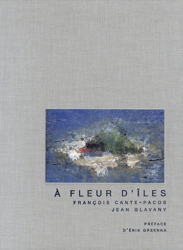 Jean Glavany et François Canto-Pacos - A fleur d'îles.