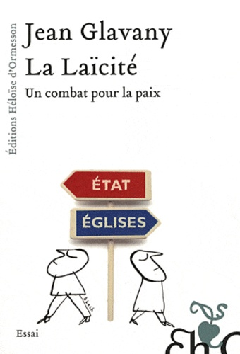 Jean Glavany - La laïcité - Un combat pour la paix.