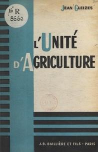 Jean Gleizes - L'unité d'agriculture.