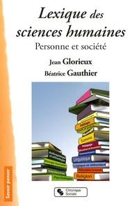 Jean Glorieux et Béatrice Gauthier - Lexique des sciences humaines - Personne et société.
