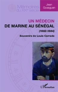 Jean Goasguen - Médecin de marine au Sénégal (1882-1884) - Souvenirs de Louis Carrade.