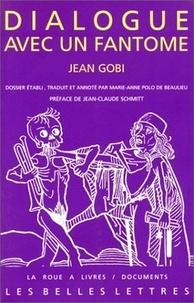 Jean Gobi - Dialogue avec un fantôme.