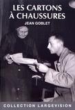 Jean Goblet - Les cartons à chaussures.