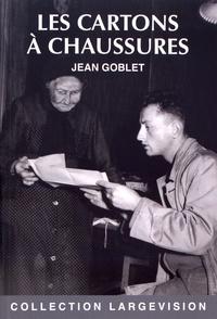 Les cartons à chaussures - Jean Goblet |