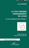 Jean Godebski - Le tout dernier enseignement de Lacan - Un renouvellement de la clinique ?.