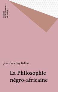 Jean-Godefroy Bidima - La philosophie négro-africaine.