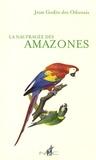 Jean Godin des Odonais - La naufragée des Amazones.