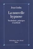 Jean Godin - La Nouvelle Hypnose.