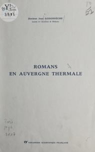 Jean Godonnèche - Romans en Auvergne thermale.