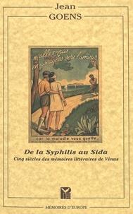 Jean Goens - DE LA SYPHILIS AU SIDA 5 SIŠCLES DES M'MOIRES LITT.