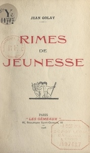 Jean Golay - Rimes de jeunesse.