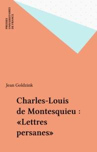Jean Goldzink - Charles Louis de Montesquieu, Lettres persanes.