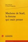 Jean Goldzink et Gérard Gengembre - Madame de Staël, la femme qui osait penser.