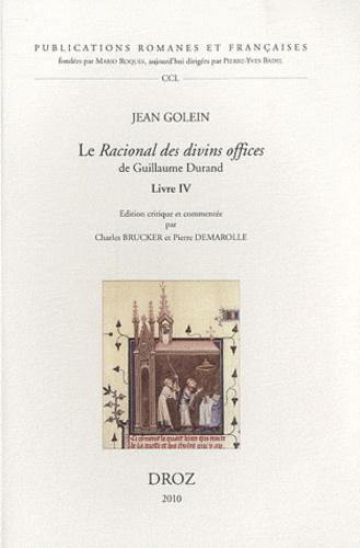 Jean Golein - Le Racional des divins offices de Guillaume Durand - Livre IV, La messe, Les prologues et le Traité du sacre - Liturgie, spiritualité et royauté : une exégèse allégorique.