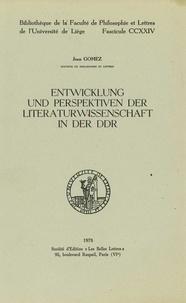 Jean Gomez - Entwicklung und Perspektiven der Literaturwissenschaft in der DDR.