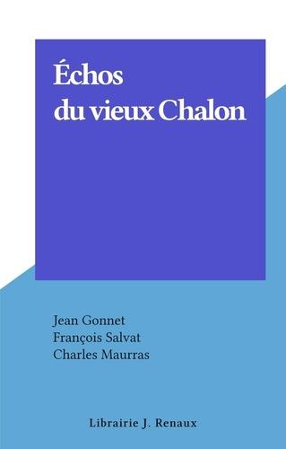 Jean Gonnet et François Salvat - Échos du vieux Chalon.