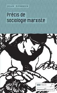 Jean Gorren - Précis de sociologie marxiste.