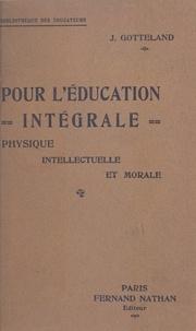 Jean Gotteland - Pour l'éducation intégrale physique, intellectuelle et morale.