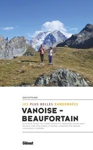 Jean Gotteland - Vanoise-Beaufortain - Les plus belles randonnées.