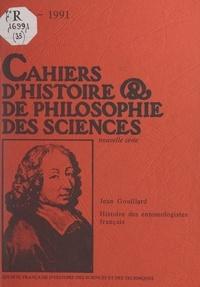 Jean Gouillard et Jean Dhombres - Histoire des entomologistes français, 1750-1950.
