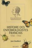 Jean Gouillard - Histoire des entomologistes français (1750-1950).