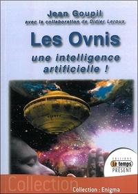 Jean Goupil et Didier Leroux - Les Ovnis : une intelligence artificielle !.