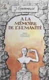 Jean Gourmelin et Alain Decaux - À la mémoire de l'humanité.