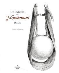 Jean Gourmelin - Les univers de Jean Gourmelin - Dessins.