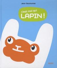 Jean Gourounas - C'est moi qui lapin !.