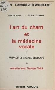 Jean Gourret et Jean Labayle - L'art du chant et la médecine vocale.