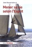 Jean Gouvernaire - Mener sa vie selon l'Esprit.