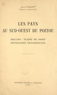 Jean Graff et A. Loyen - Les pays au Sud-Ouest du Poitou - Mellois, plaine de Niort, dépression oxfordienne.
