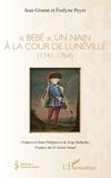"""Jean Granat et Evelyne Peyre - """"Bébé"""", un nain à la cour de Lunéville (1741-1764)."""