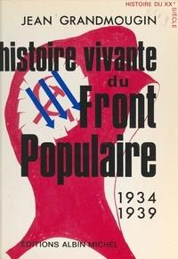 Jean Grandmougin - Histoire vivante du Front populaire, 1934-1939.