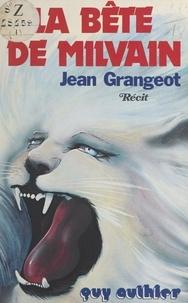 Jean Grangeot - La bête de Milvain.