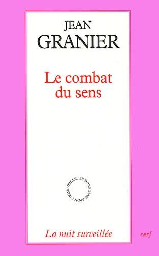 Jean Granier - Le combat du sens.