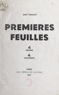 Jean Grassin - Premières feuilles - 4 poèmes, 4 chansons.