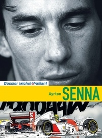 Jean Graton et Lionel Froissart - Ayrton Senna.